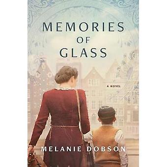 Memories of Glass by Melanie Dobson - 9781496417367 Book