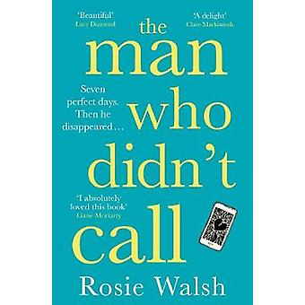 The Man Who Didn't Call by Rosie Walsh - 9781509828302 Book