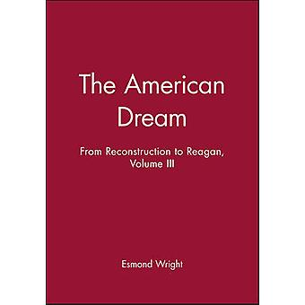 The American Dream - From Reconstruction to Reagan - Volume III by Esm