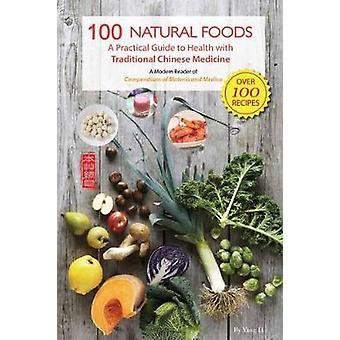 100 Natural Foods by Y. Li - 9781602201606 Book