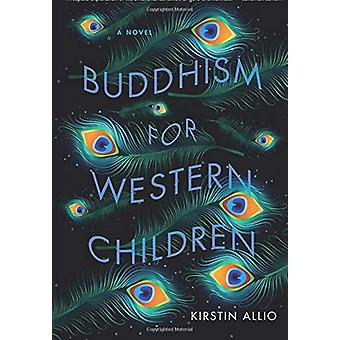 Buddhism for Western Children by Kirstin Allio - 9781609385965 Book