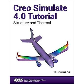 Creo Simulate 4.0 Tutorial by Roger Toogood - 9781630570934 Book