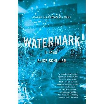Watermark - The Broken Bell Series by Elise Schiller - 9781684630363 B