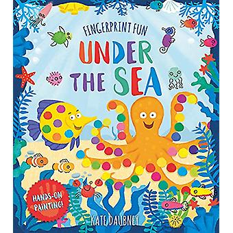 Fingerprint Fun - Under the Sea by Kate Daubney - 9781784289850 Book