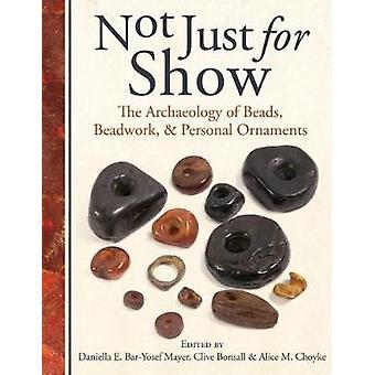 Pas seulement pour le spectacle - L'archéologie des perles - Perlework et personnel O
