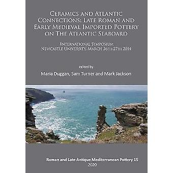 Ceramics and Atlantic Connections - Late Roman and Early Medieval Impo