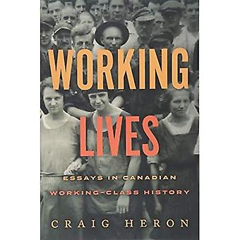 Working Lives: Essays in Canadian Working-Class History