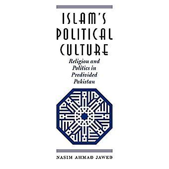 Islam's Political Culture - Religion and Politics in Predivided Pakist