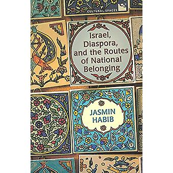 Israel - Diaspora - and the Routes of National Belonging par Jasmin Ha