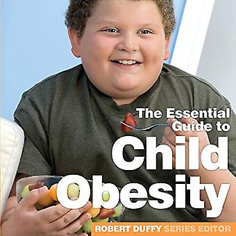 Child Obesity - The Essential Guide by Robert Duffy - 9781910843451 Bo