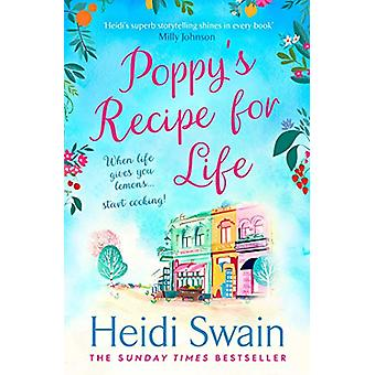 Poppy's Recipe for Life - Treat yourself to the gloriously uplifting n