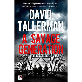 A Savage Generation by David Tallerman - 9781787582439 Book