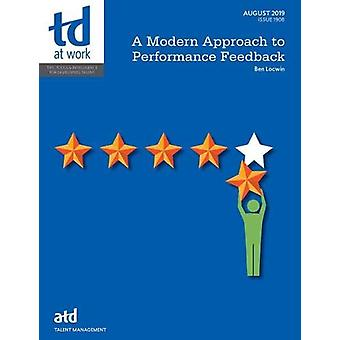 A Modern Approach to Performance Feedback by Ben Locwin - 97819504960