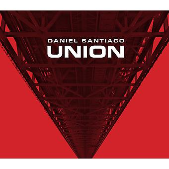 Santiago*Daniel - Union [CD] USA import
