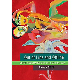 Out of Line and Offline - Queer Mobilizations in '90s Eastern India by