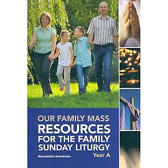 Our Family Mass: Resources for the Family Sunday Liturgy, Year A