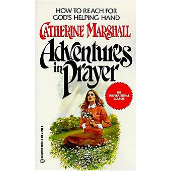 Adventures in Prayer by Marshall & Catherine