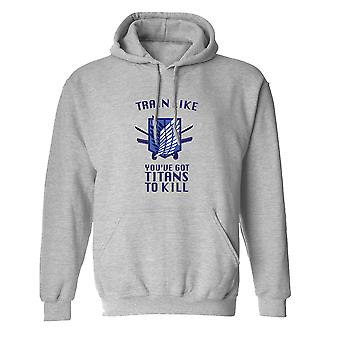 Train Like You've Got Titans To Kill Men's Sports Grey Hoodie