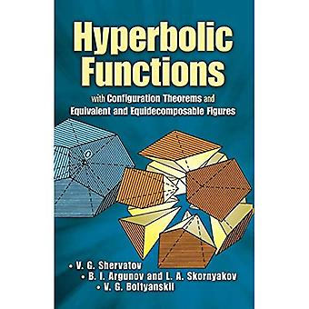 Hyperbolic Functions: with Configuration Theorems and Equivalent and Equidecomposable Figures (Dover Science Books)