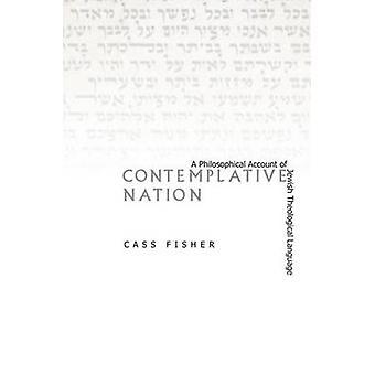 Kontemplativ nation - en filosofisk redogörelse för judisk teologisk L