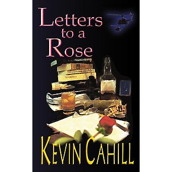 Letters to a Rose by Kevin Cahill - 9781420831115 Book