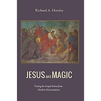 Jesus and Magic by Richard A Horsley - 9781498201728 Book