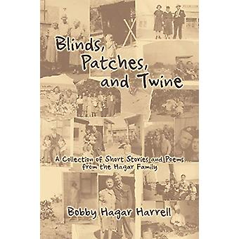 Blinds - Patches and Twine - A Collection of Short Stories and Poems f