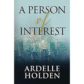 A Person of Interest by Ardelle Holden - 9781775301318 Book