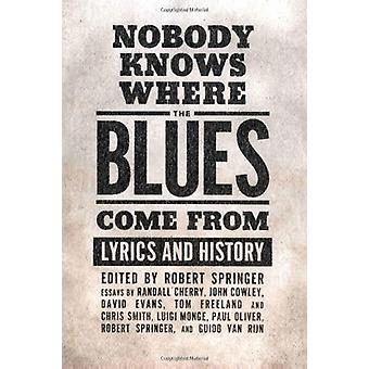 Nobody Knows Where the Blues Come From - Robertin sanoitukset ja historia