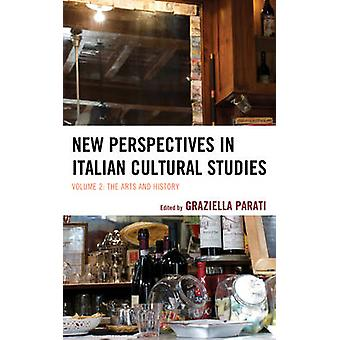 New Perspectives in Italian Cultural Studies by Edited by Graziella Parati