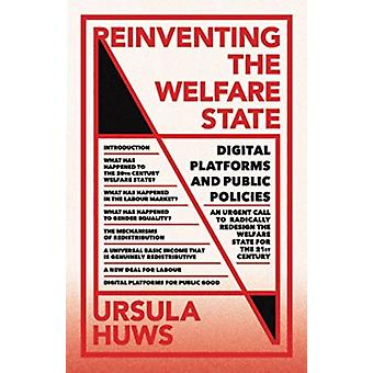 Reinventing the Welfare State by Ursula Huws