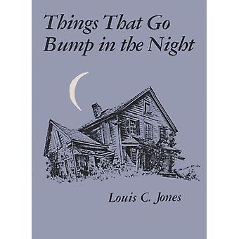 Things That Go Bump In The Night by Louis C. Jones