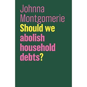 Moeten we de schulden van huishoudens afschaffen Toekomst van het kapitalisme