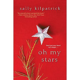 Oh My Stars de Sally Kilpatrick