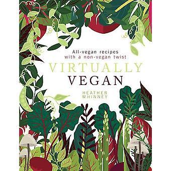 Vrijwel Vegan-all-Vegan recepten met een niet 9781848993471