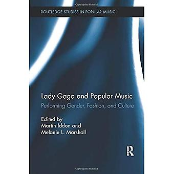 Lady Gaga and Popular Music: Performing Gender, Fashion, and Culture (Routledge Studies in Popular Music)