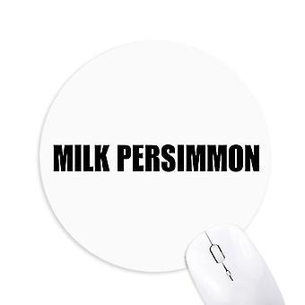Leche Caqui Alimentos Vegetales Redondo Antideslizante Goma Mousepad Juego Office Mouse Pad