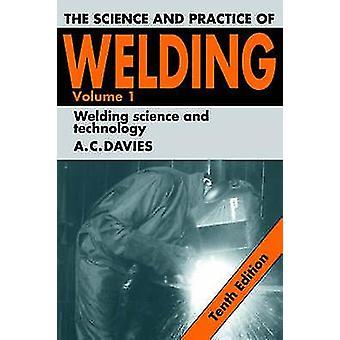 Wetenschap en praktijk van lassen door een C Davies