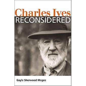 Charles Ives überdacht von Gayle Sherwood Magee - 9780252077760 Buch