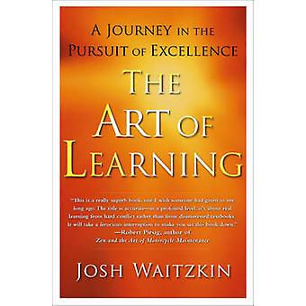 The Art of Learning - An Inner Journey to Optimal Performance by Josh