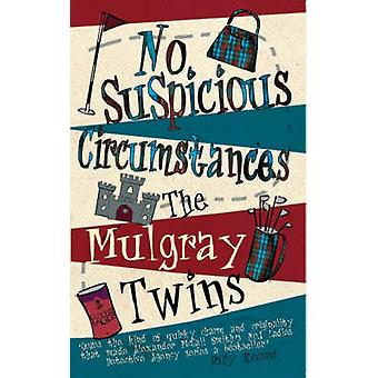 No Suspicious Circumstances by The Mulgray Twins - 9780749080594 Book