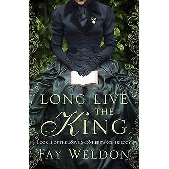 Long Live the King by Fay Weldon - 9781781850626 Book