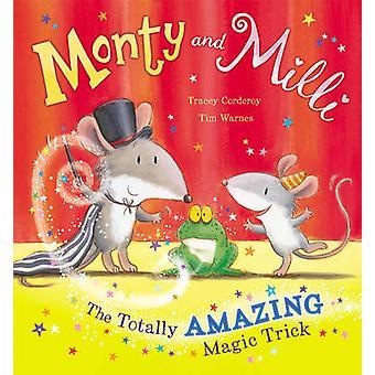 Monty et Milli - le tour de magie tout à fait étonnant par Tracey Corderoy-