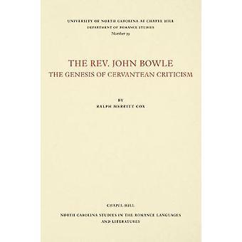Pfr. John Bowle - die Entstehung der Cervantean Kritik von Ralph Mer