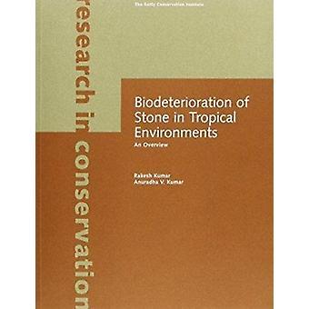 Biodeterioration av sten i tropiska regioner - en översikt av Rakesh