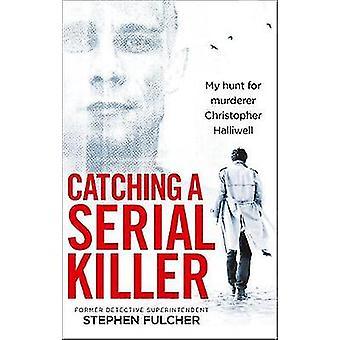 Cattura di un Serial Killer - mia caccia per l'assassino Christopher Halliwell