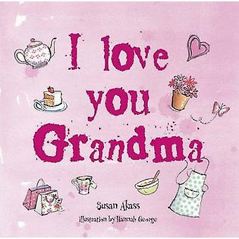 Jag älskar dig mormor av Susan Akass - 9781908170392 bok