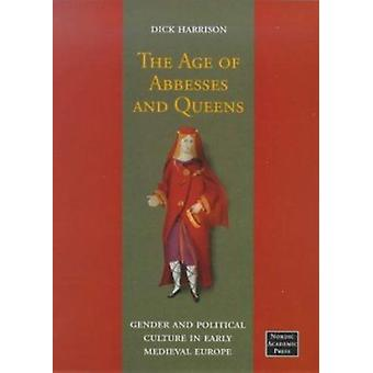 The Age of Abbesses and Queens - Gender and Political Culture in Early