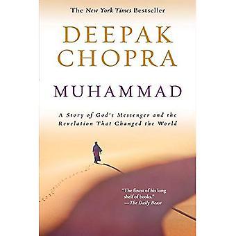 Muhammed: En berättelse om Gud 's Messenger och den uppenbarelse som förändrade världen