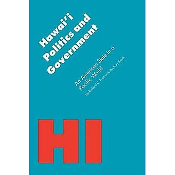 Hawai'i Politics and Government: An American State in a Pacific World (Politics & Governments of the American...